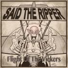 Said The Ripper - FIGHT OF THE VICKERS Out Now