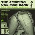 PRIMITIVE GARAGE: The Amazing One Man Band & His Little Trashy Orchestra - Hell Blues Ep