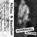 ACTION & REACTION | NUMBSKULL ACTION