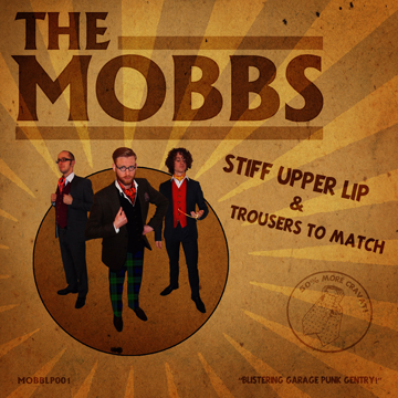 The Mobbs - Stiff Upper Lip & Trousers To Match