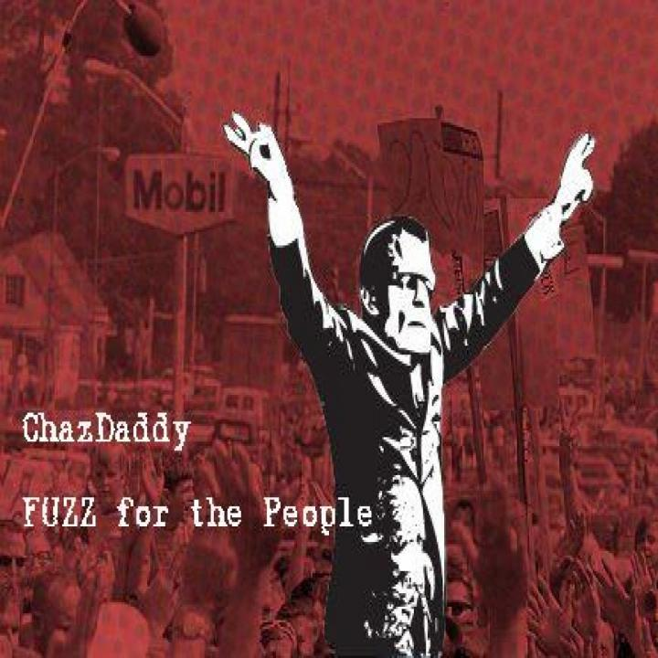 ChazDaddy - Fuzz for the People