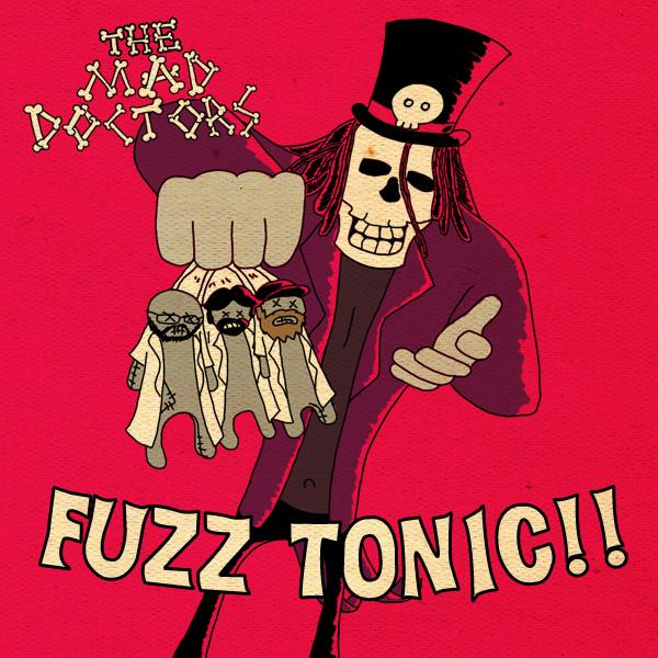 The Mad Doctors - Fuzz Tonic