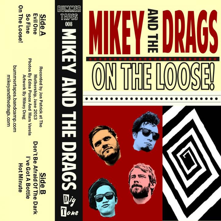 Mikey And The Drags