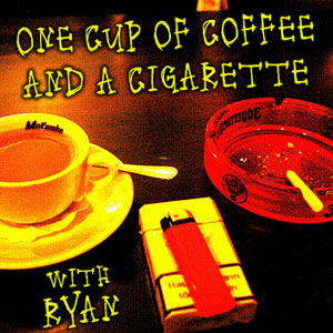 One Cup of Coffee and a Cigarette